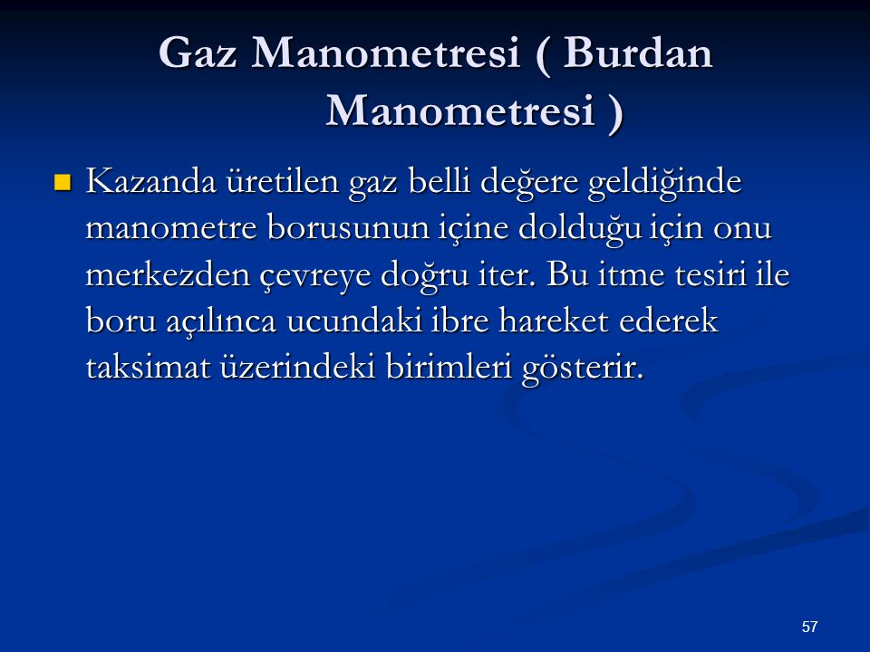 Gaz Manometresi ( Burdan Manometresi )