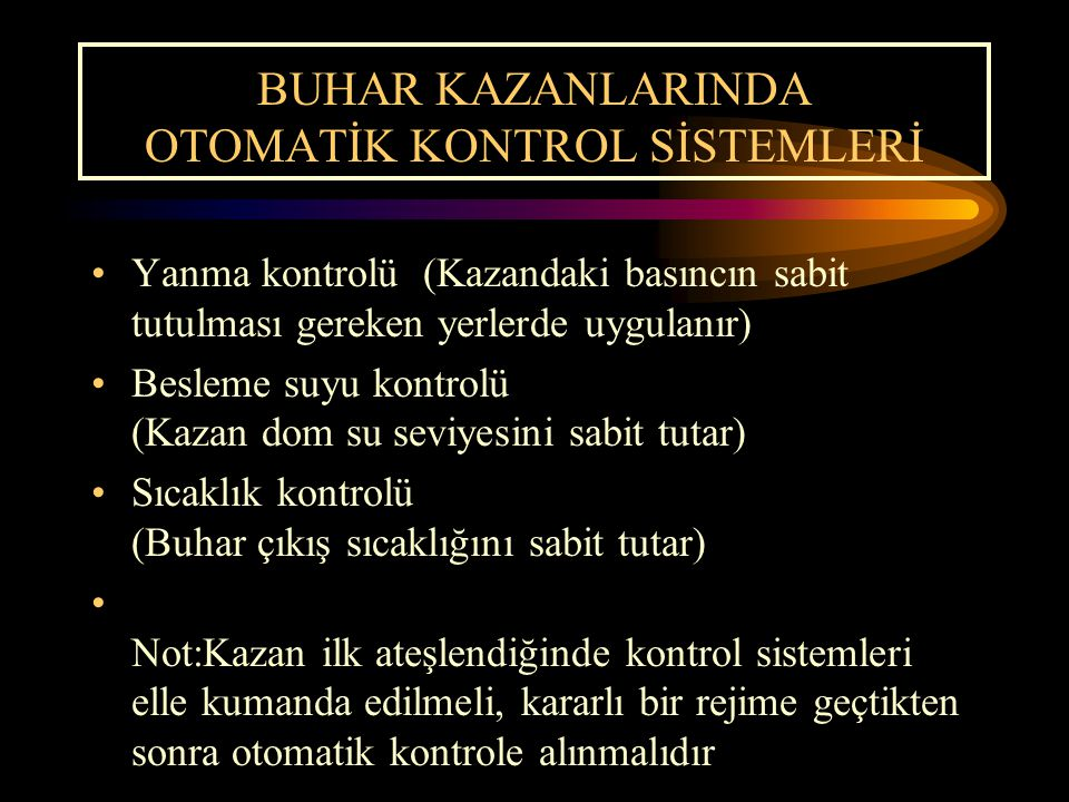BUHAR KAZANLARINDA OTOMATİK KONTROL SİSTEMLERİ