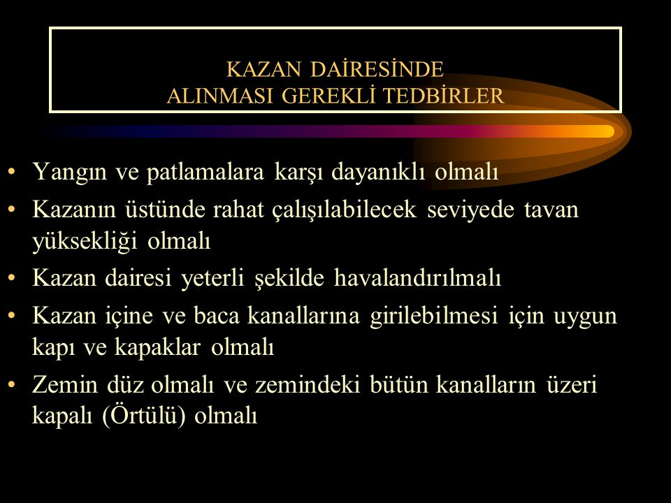 KAZAN DAİRESİNDE ALINMASI GEREKLİ TEDBİRLER