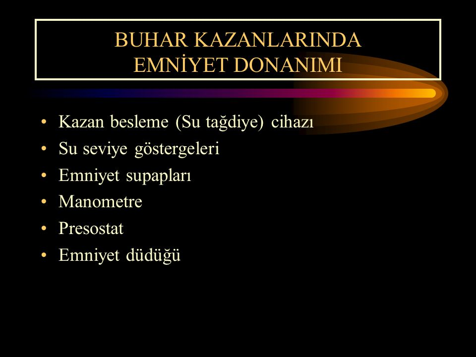 BUHAR KAZANLARINDA EMNİYET DONANIMI