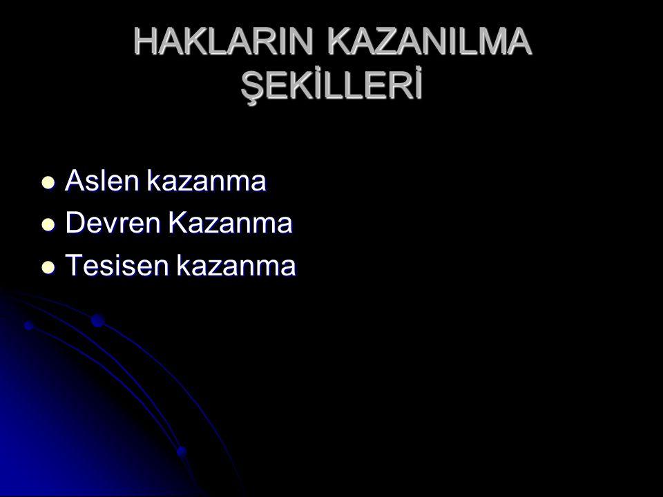 HAKLARIN KAZANILMA ŞEKİLLERİ