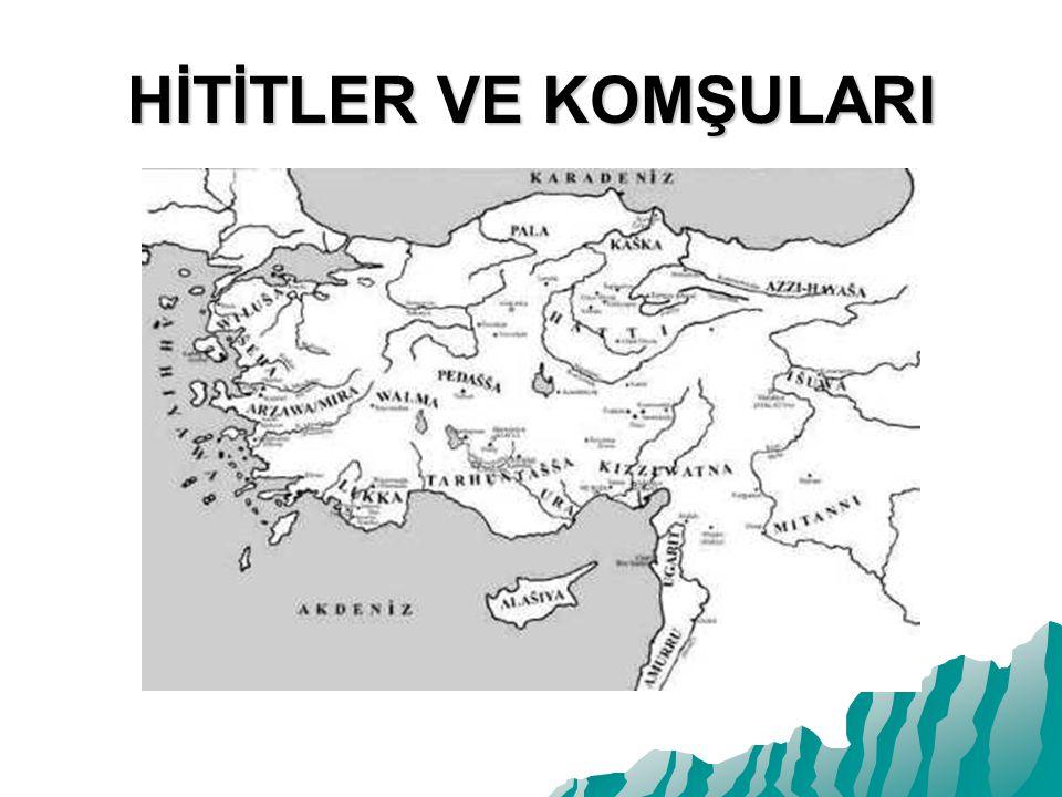 HİTİTLER VE KOMŞULARI Hitit imparatorluğu doruk noktasına çıktığında Anadolu'nun 3/4 üne ve Suriye'nin bir bölümüne egemen olmuşlardı.