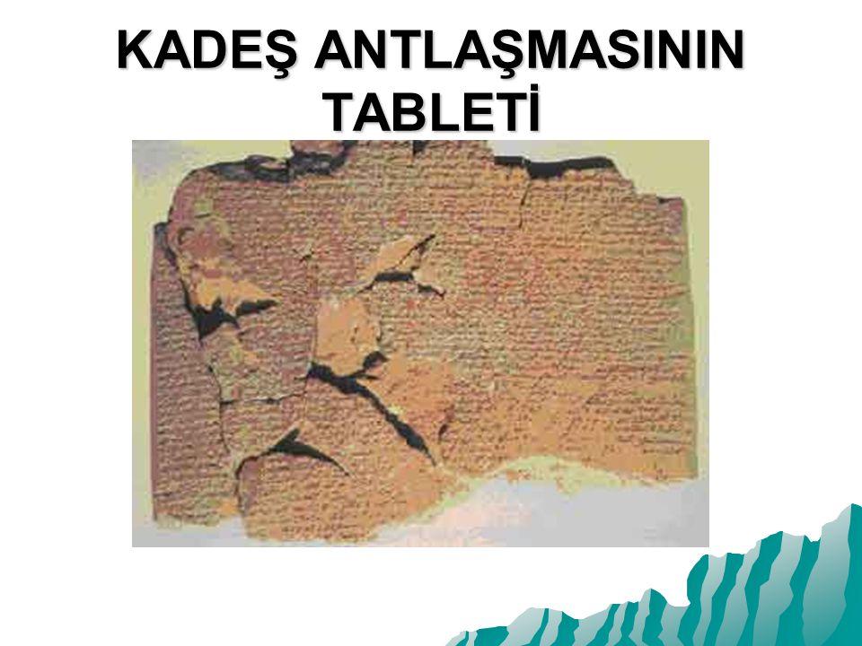 KADEŞ ANTLAŞMASININ TABLETİ