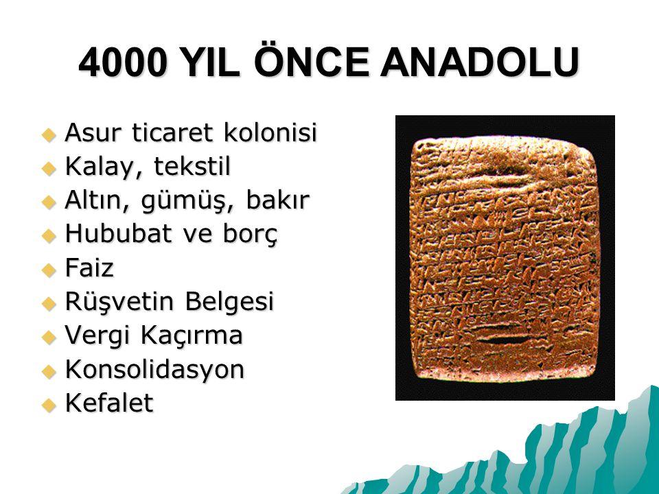 4000 YIL ÖNCE ANADOLU Asur ticaret kolonisi Kalay, tekstil