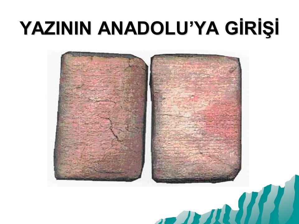 YAZININ ANADOLU'YA GİRİŞİ