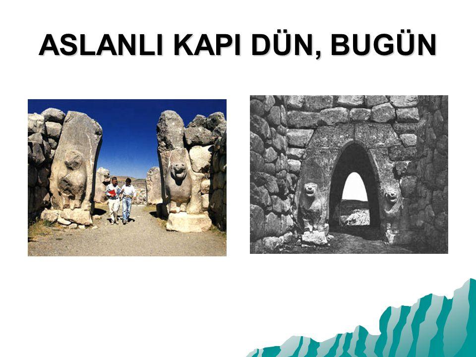 ASLANLI KAPI DÜN, BUGÜN Sağ taraftaki resimde Hattuşa nın giriş kapılarından birisi olan aslanlı kapının bugünkü görünümü yer alıyor.