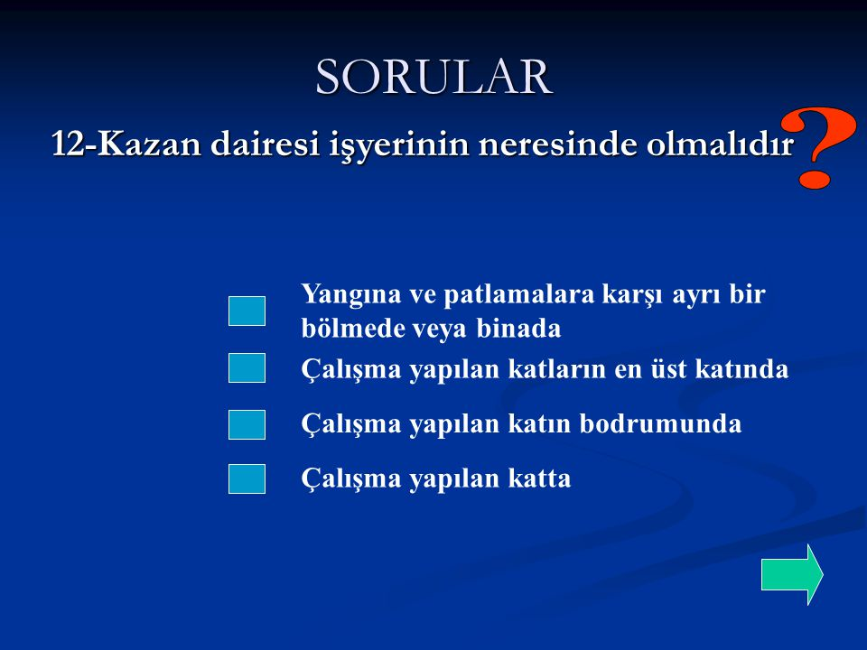 SORULAR 12-Kazan dairesi işyerinin neresinde olmalıdır