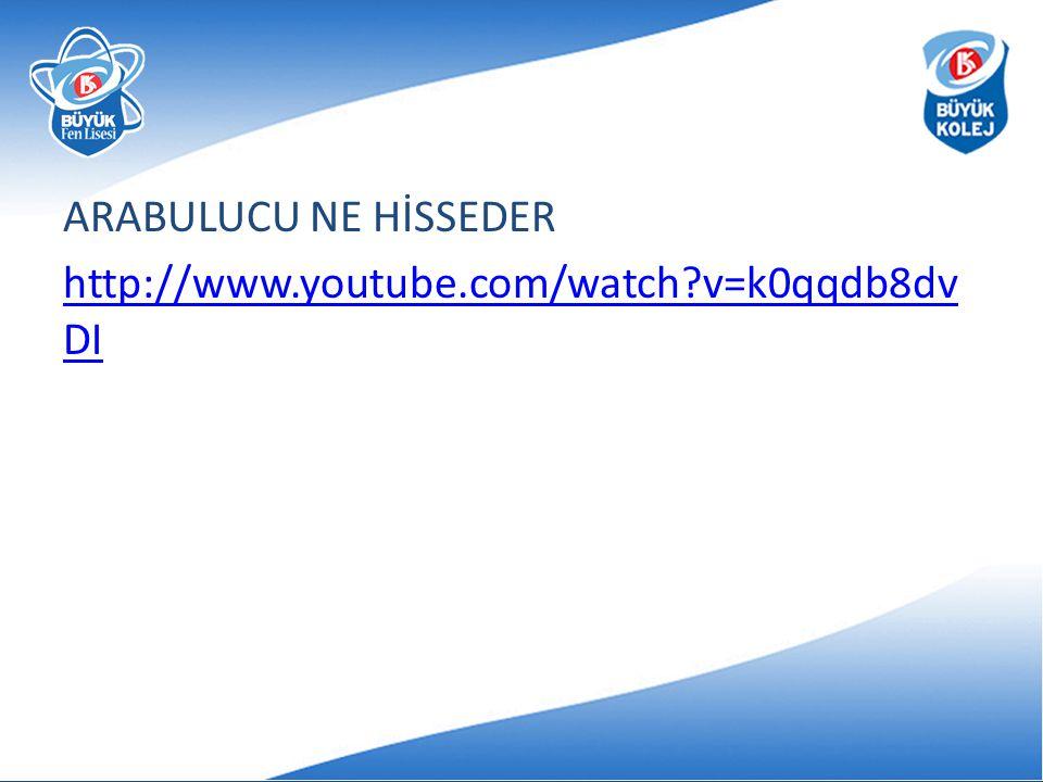 ARABULUCU NE HİSSEDER http://www.youtube.com/watch v=k0qqdb8dvDI