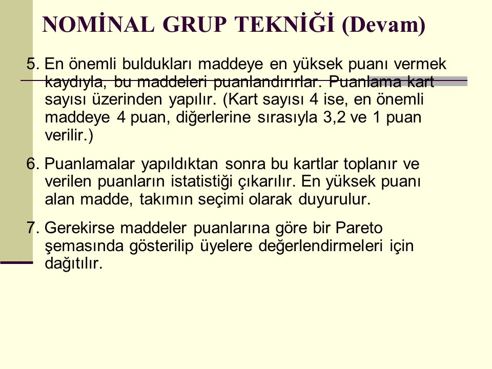 NOMİNAL GRUP TEKNİĞİ (Devam)