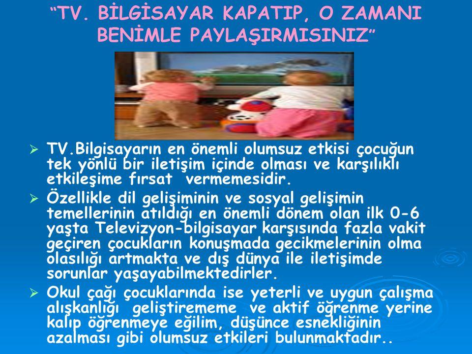 TV. BİLGİSAYAR KAPATIP, O ZAMANI BENİMLE PAYLAŞIRMISINIZ