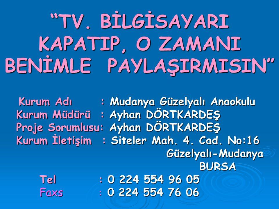 TV. BİLGİSAYARI KAPATIP, O ZAMANI BENİMLE PAYLAŞIRMISIN