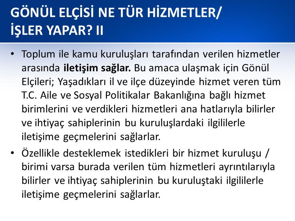 GÖNÜL ELÇİSİ NE TÜR HİZMETLER/ İŞLER YAPAR II