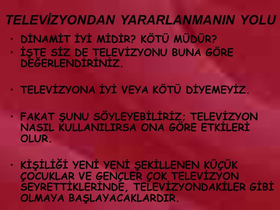 TELEVİZYONDAN YARARLANMANIN YOLU