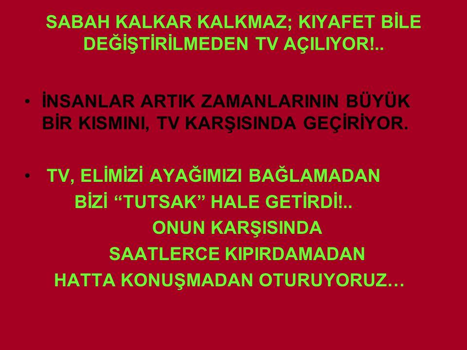 SABAH KALKAR KALKMAZ; KIYAFET BİLE DEĞİŞTİRİLMEDEN TV AÇILIYOR!..