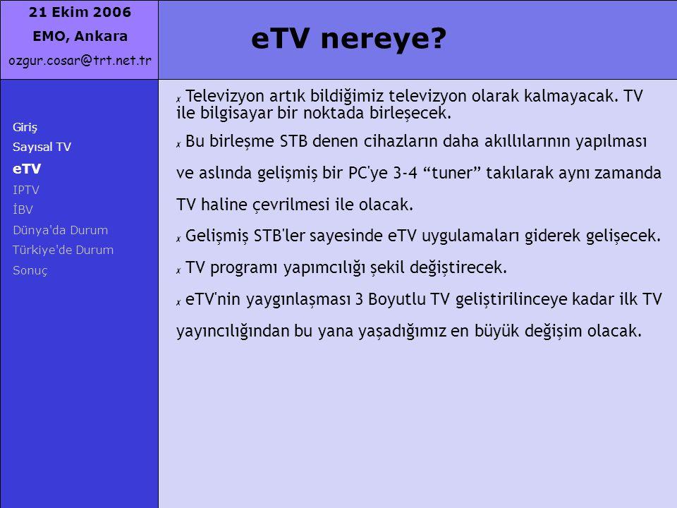 eTV nereye Televizyon artık bildiğimiz televizyon olarak kalmayacak. TV ile bilgisayar bir noktada birleşecek.