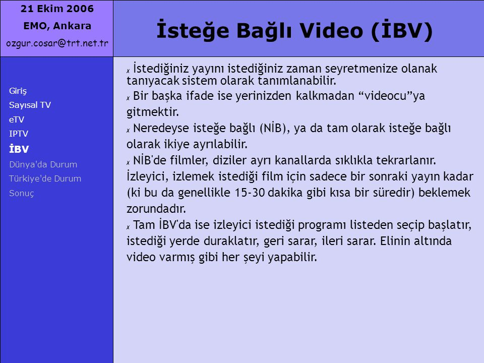 İsteğe Bağlı Video (İBV)