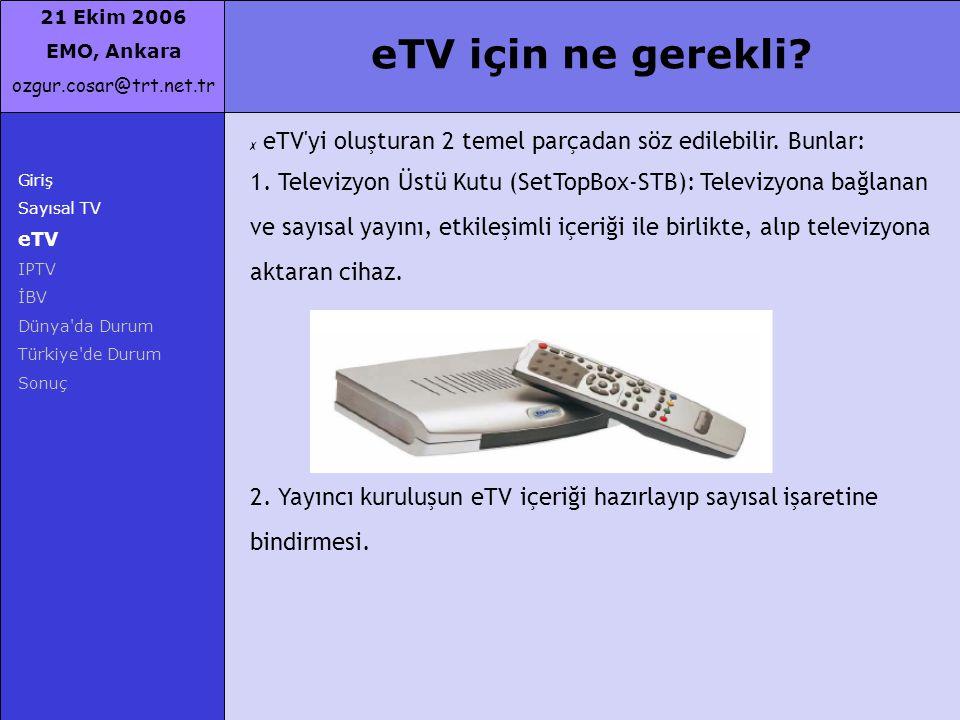 eTV için ne gerekli eTV yi oluşturan 2 temel parçadan söz edilebilir. Bunlar: