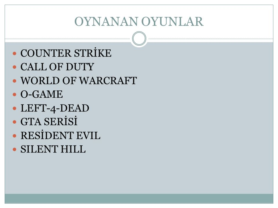 OYNANAN OYUNLAR COUNTER STRİKE CALL OF DUTY WORLD OF WARCRAFT O-GAME