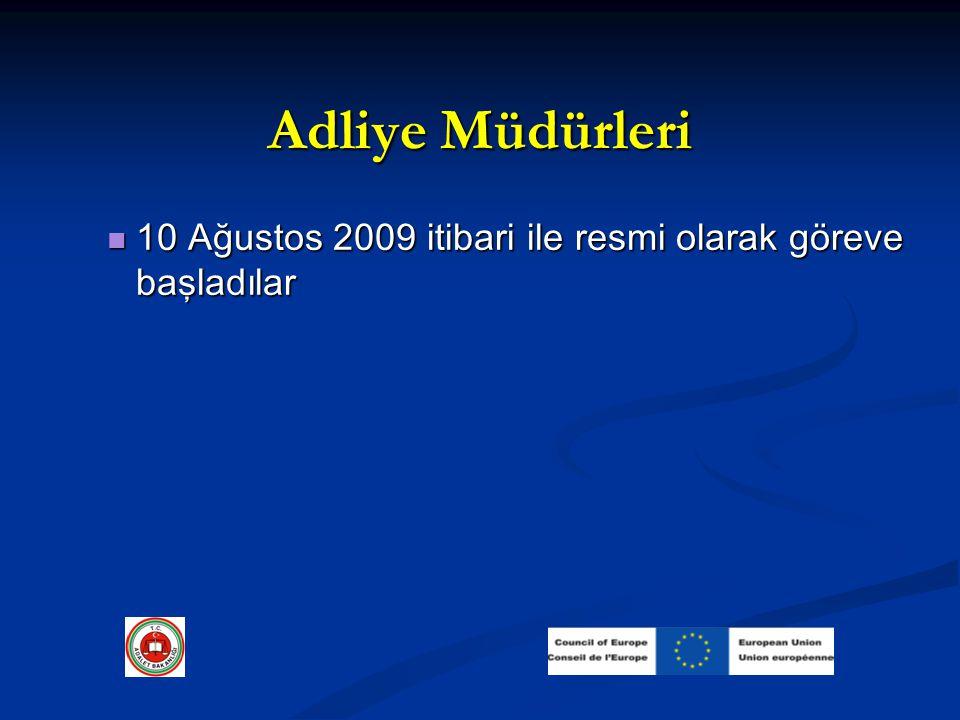 Adliye Müdürleri 10 Ağustos 2009 itibari ile resmi olarak göreve başladılar