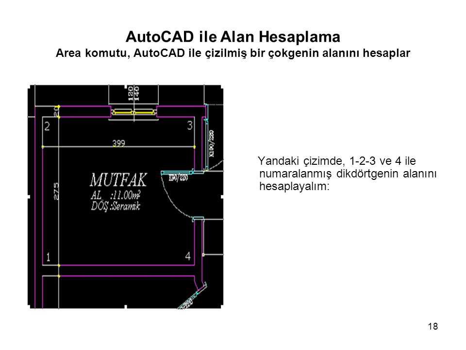 AutoCAD ile Alan Hesaplama Area komutu, AutoCAD ile çizilmiş bir çokgenin alanını hesaplar