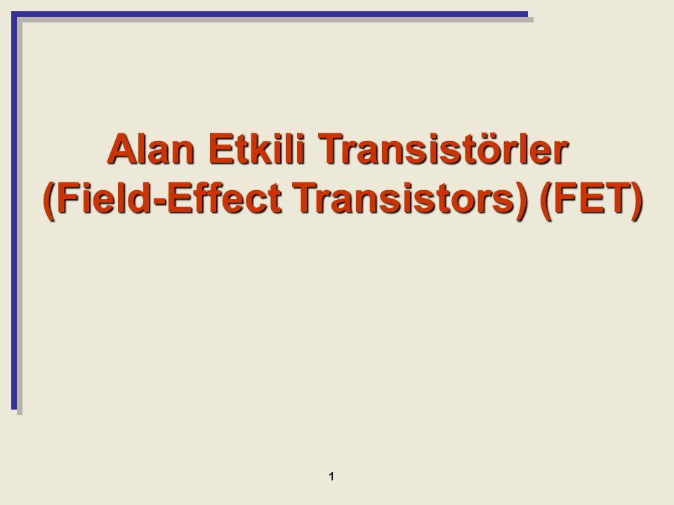 Alan Etkili Transistörler (Field-Effect Transistors) (FET)