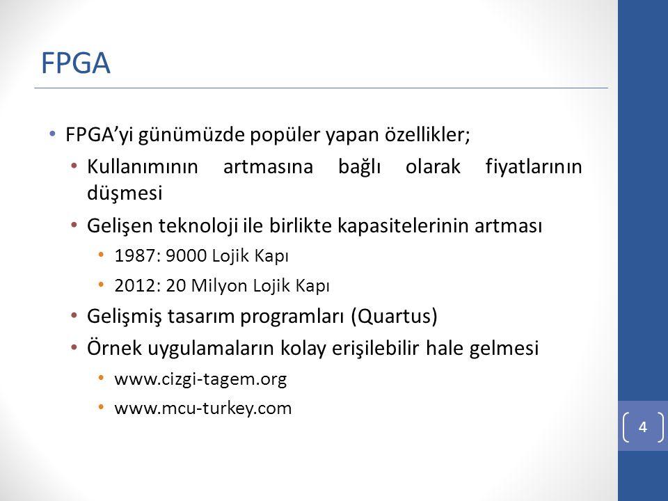 FPGA FPGA'yi günümüzde popüler yapan özellikler;