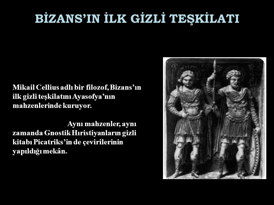 BİZANS'IN İLK GİZLİ TEŞKİLATI
