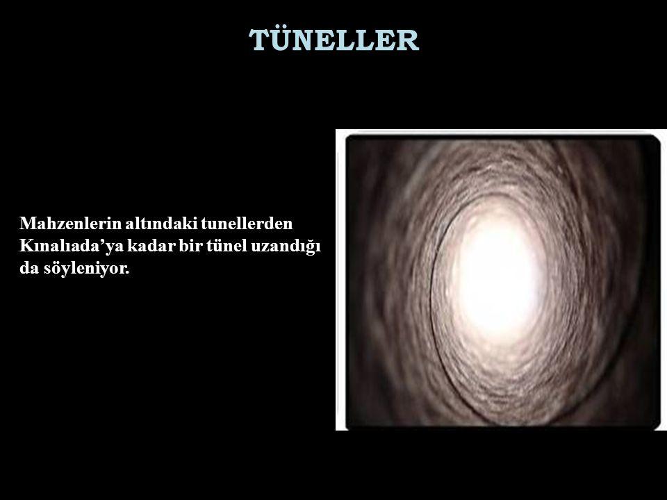 TÜNELLER Mahzenlerin altındaki tunellerden Kınalıada'ya kadar bir tünel uzandığı da söyleniyor.