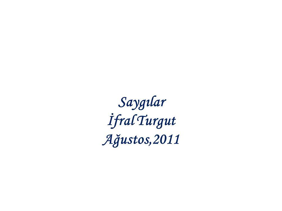Saygılar İfral Turgut Ağustos,2011