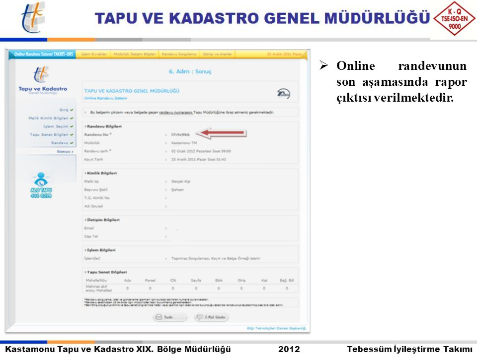 Online randevunun son aşamasında rapor çıktısı verilmektedir.