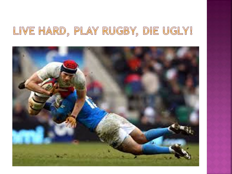 LIVE hard, Play Rugby, DIE UglY!