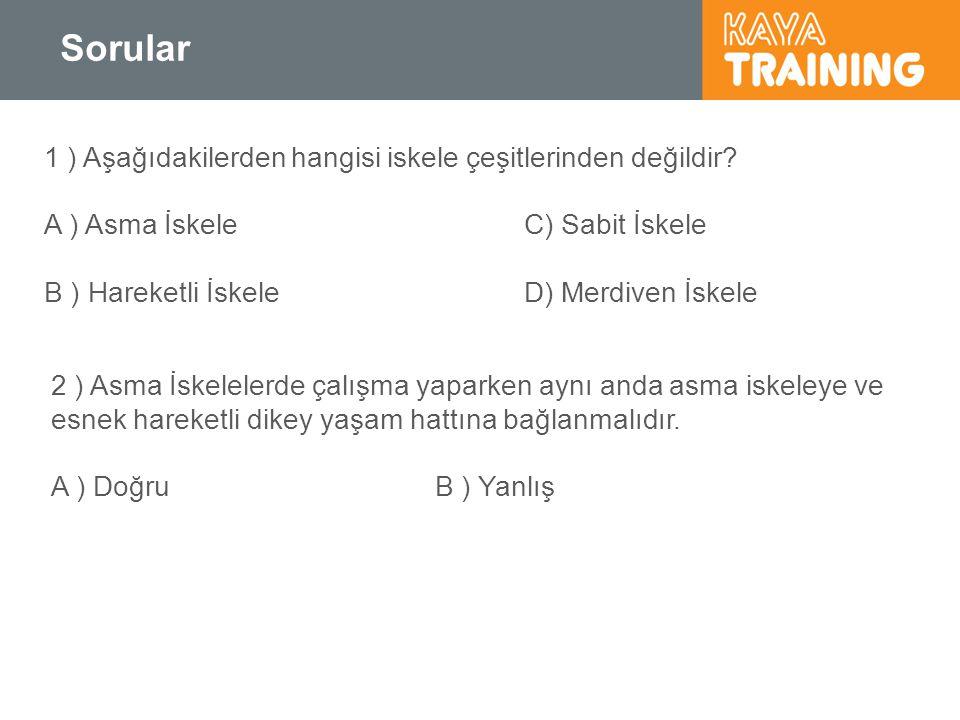 Sorular 1 ) Aşağıdakilerden hangisi iskele çeşitlerinden değildir