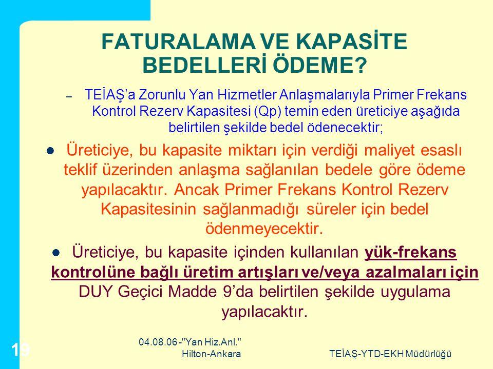 FATURALAMA VE KAPASİTE BEDELLERİ ÖDEME