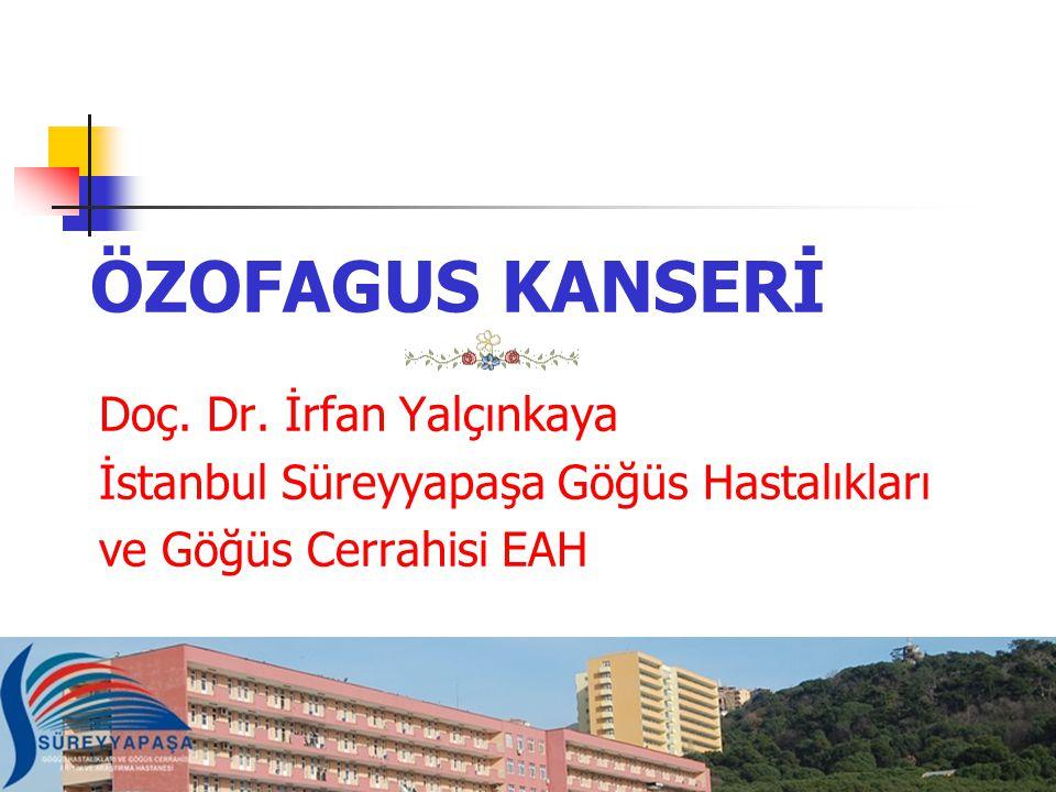 ÖZOFAGUS KANSERİ Doç. Dr. İrfan Yalçınkaya