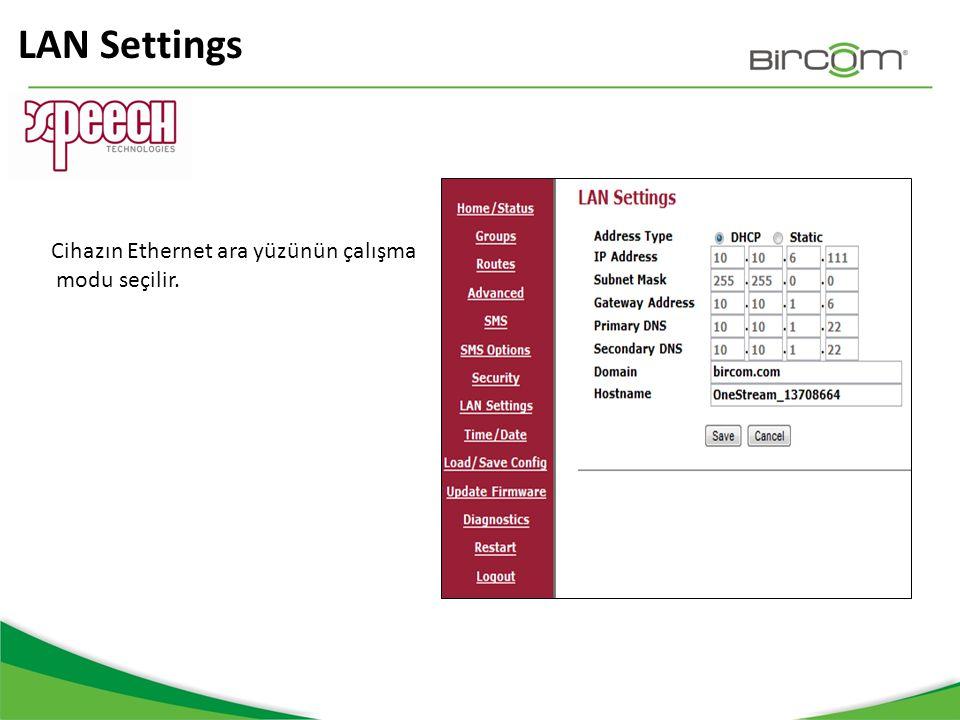 LAN Settings Cihazın Ethernet ara yüzünün çalışma modu seçilir.