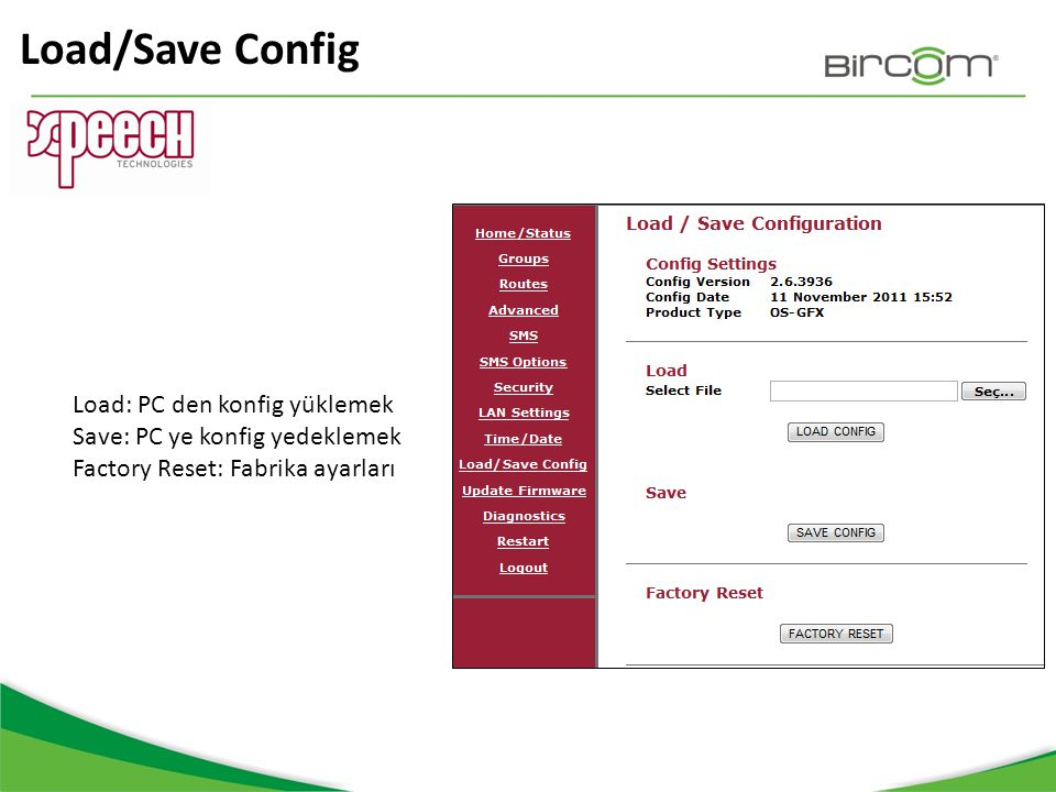 Load/Save Config Load: PC den konfig yüklemek
