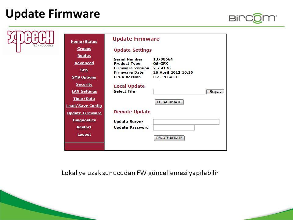 Update Firmware Lokal ve uzak sunucudan FW güncellemesi yapılabilir