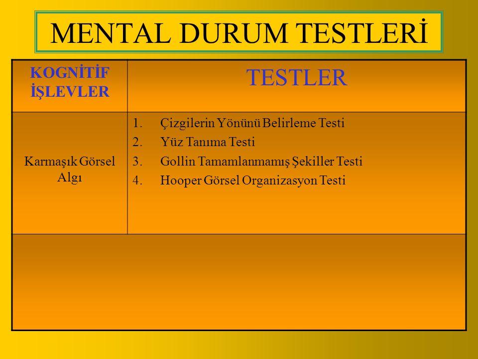 MENTAL DURUM TESTLERİ TESTLER KOGNİTİF İŞLEVLER Karmaşık Görsel Algı