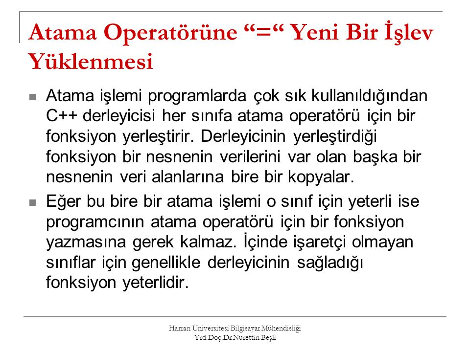 Atama Operatörüne = Yeni Bir İşlev Yüklenmesi