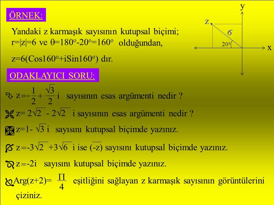 Yandaki z karmaşık sayısının kutupsal biçimi;