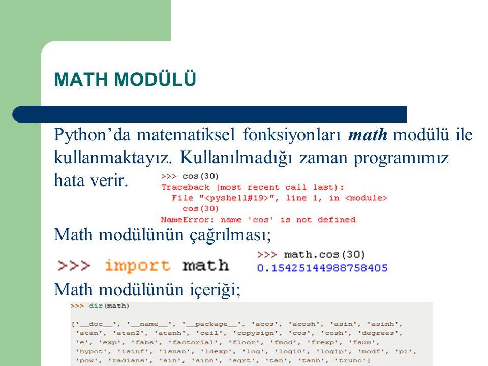 MATH MODÜLÜ Python'da matematiksel fonksiyonları math modülü ile kullanmaktayız.