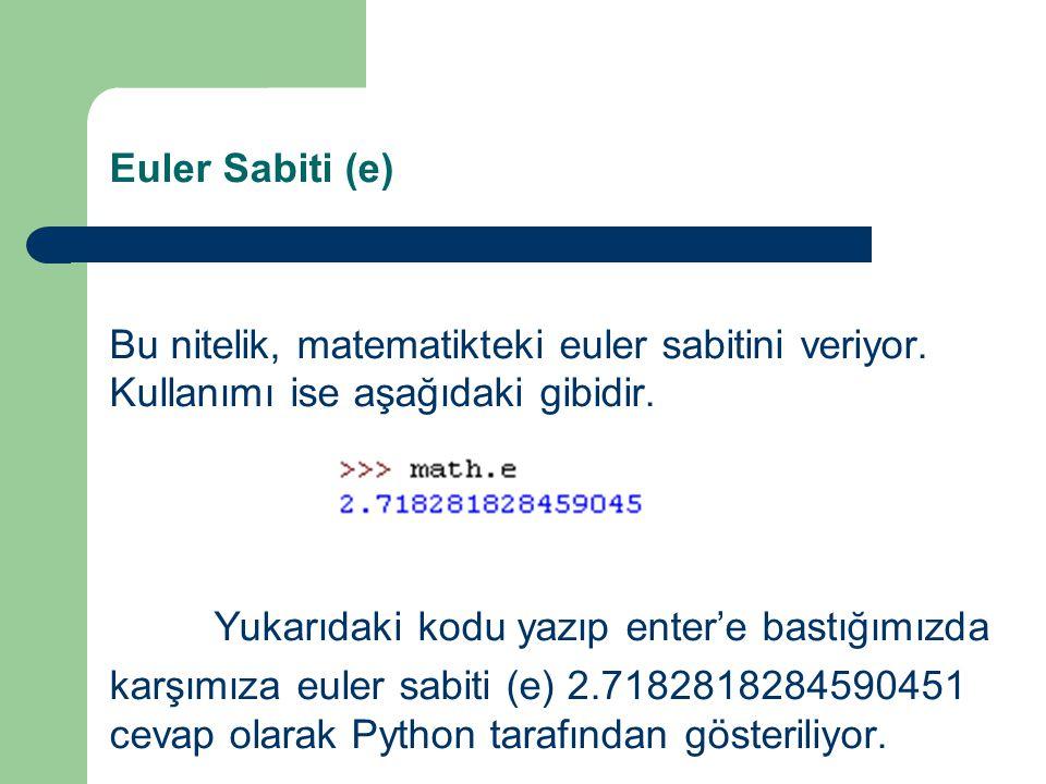 Euler Sabiti (e) Bu nitelik, matematikteki euler sabitini veriyor