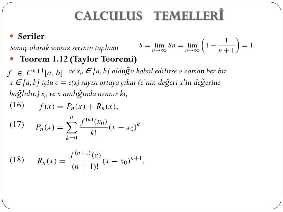 CALCULUS TEMELLERİ Seriler Sonuç olarak sonsuz serinin toplamı