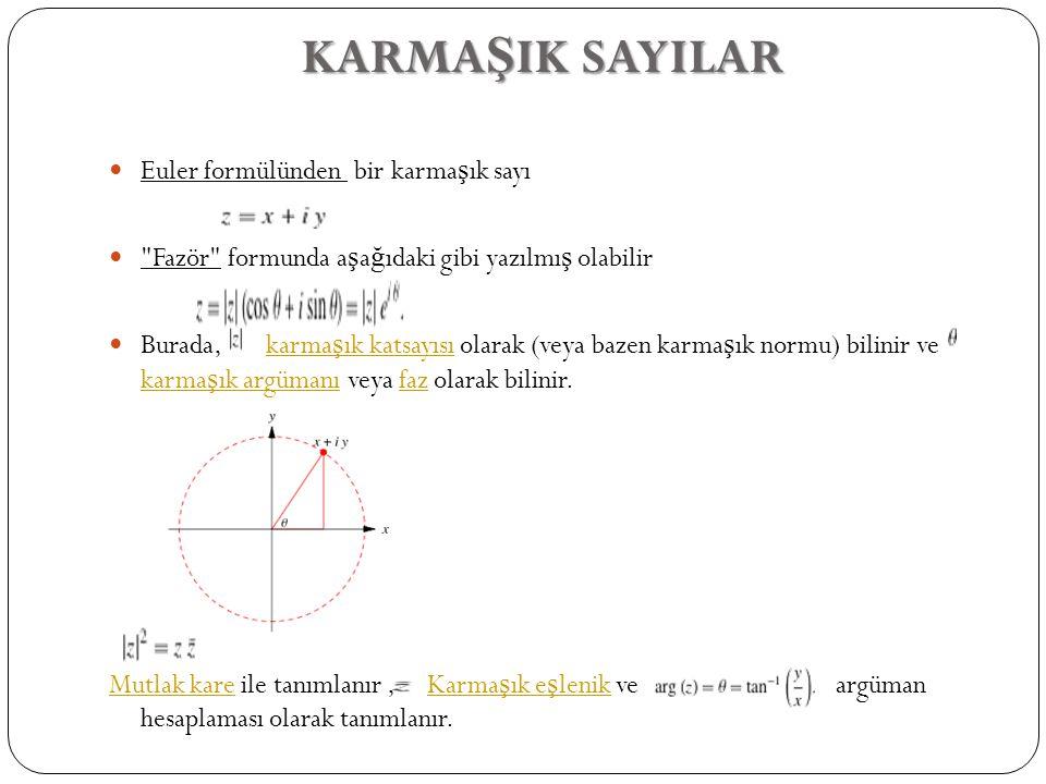 KARMAŞIK SAYILAR Euler formülünden bir karmaşık sayı