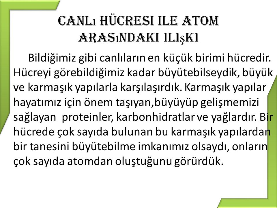 Canlı hücresi ile atom arasındaki ilişki
