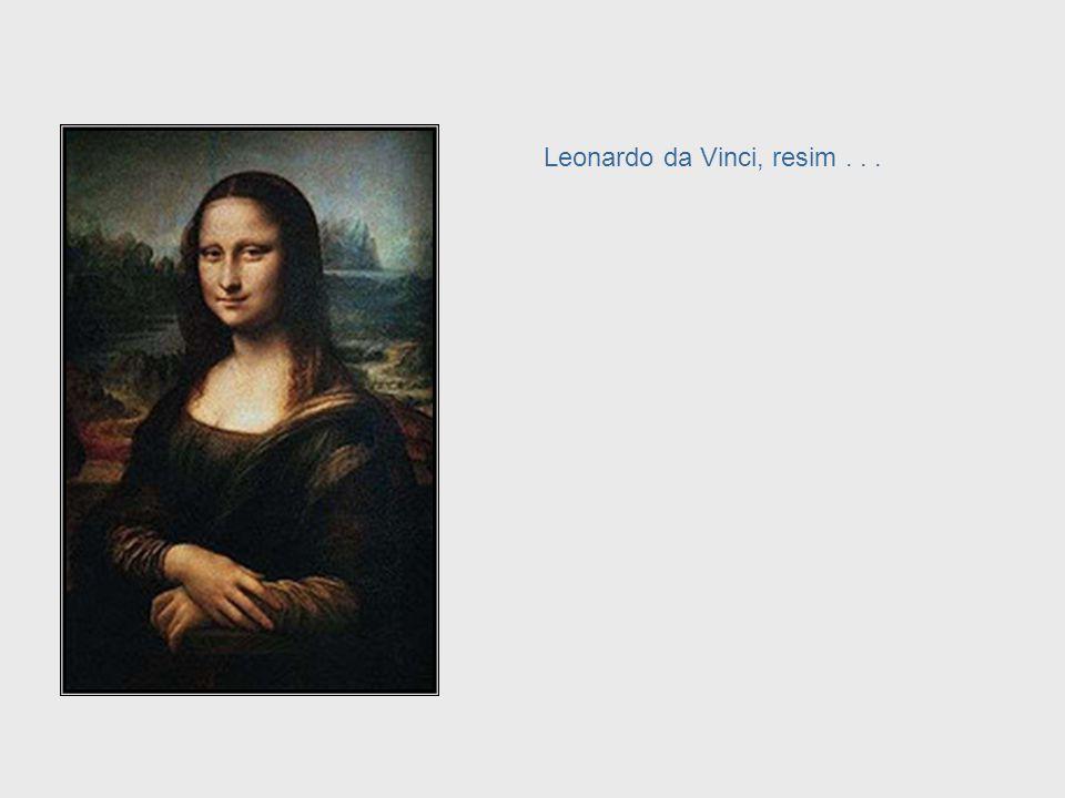 Leonardo da Vinci, resim . . .