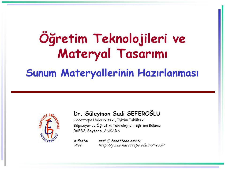 Öğretim Teknolojileri ve Materyal Tasarımı Sunum Materyallerinin Hazırlanması