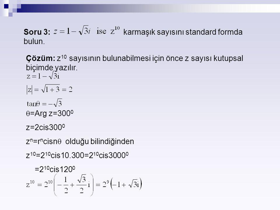 Soru 3: karmaşık sayısını standard formda bulun.