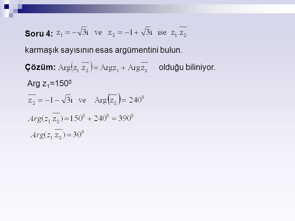 Soru 4: karmaşık sayısının esas argümentini bulun. Çözüm: olduğu biliniyor.