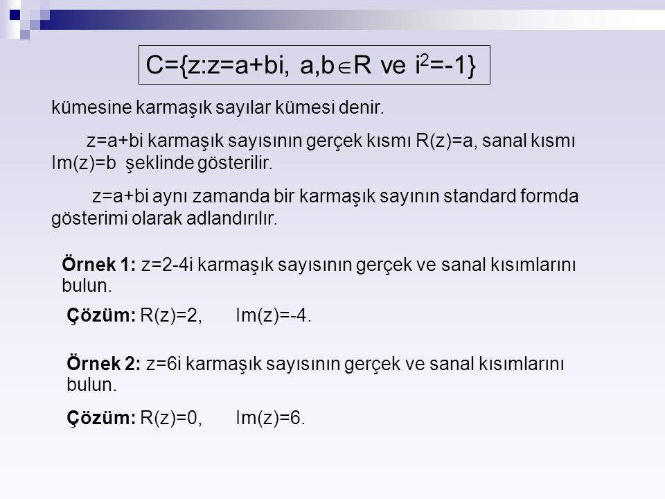 C={z:z=a+bi, a,bR ve i2=-1}